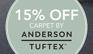 15% off carpet by Anderson Tuftex™